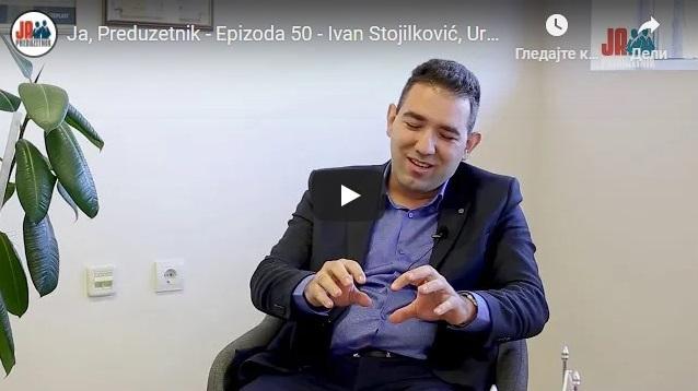Ja, Preduzetnik – Epizoda 50 – Ivan Stojilković, Urban Technics