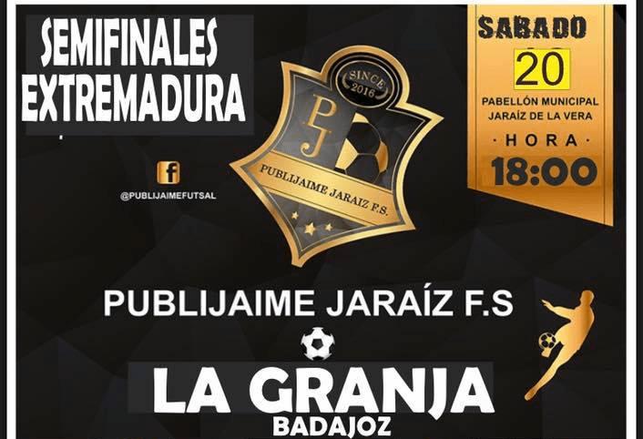 Publijaime Jaraíz F.S. se enfrenta en semifinales a La Granja de Badajoz