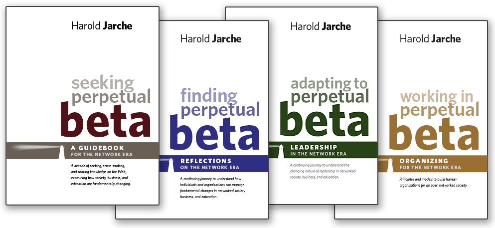 Perpetual Beta Series actionable insights learning working thriving network society harold jarche ebook