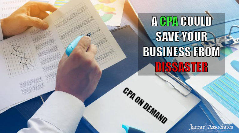 Why Call A CPA When Business Disaster Strikes