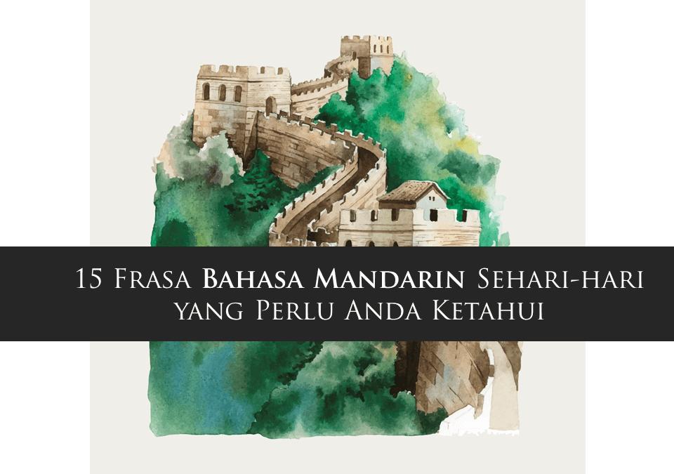 Bahasa Mandarin: 15 Frasa Sehari-hari yang Perlu Anda Ketahui