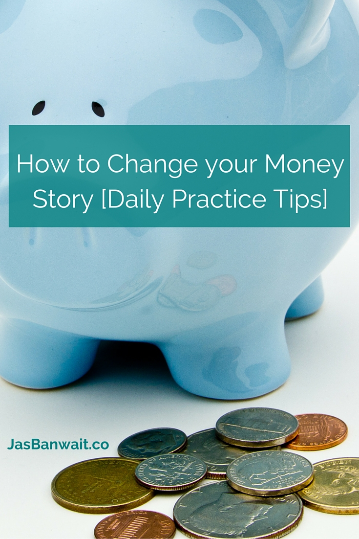 How to change your money story - daily practice tips