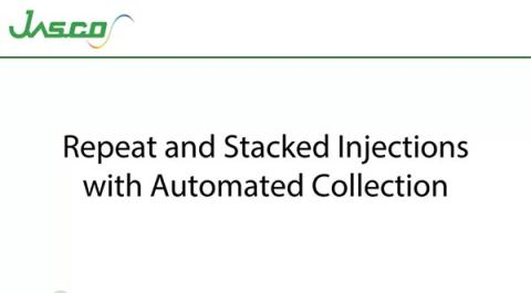 Repeat and Stacked Injections with Automated Collection