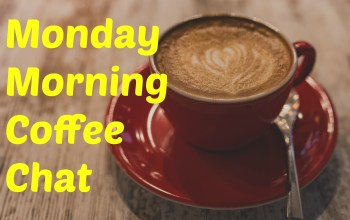 Monday Morning Coffee Chat 2