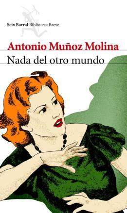 Antonio Muñoz Molina reúne sus cuentos en 'Nada del otro mundo'