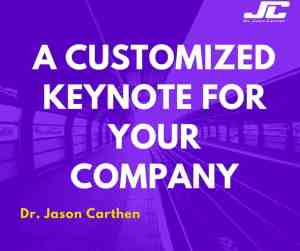 Dr. Jason carthen A Customized Keynote