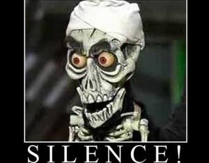 SILENCE, I challenge you!