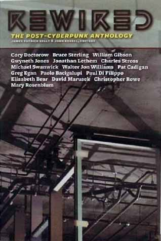 rewired post-cyberpunk anthology