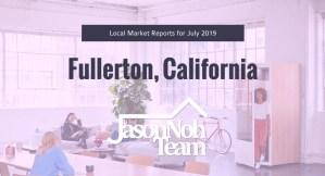 2019년 7월 캘리포니아 플러튼 부동산 시장 분석, Fullerton Real Estate Market Reports for July, 2019