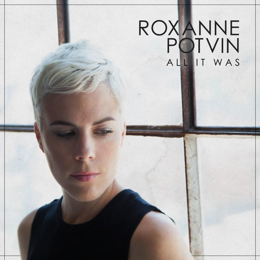 Roxanne Potvin-All It Was COVER