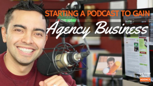 Starting a Podcast to Gain More Agency New Business
