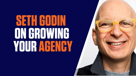 Growing Your Marketing Agency:Seth Godin's Advice