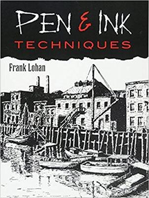 Pen & Ink Techniques by Frank J. Lohan