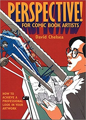 Perspective! for Comic Book Artists: How to Achieve a Professional Look in your Artwork by David Chelsea