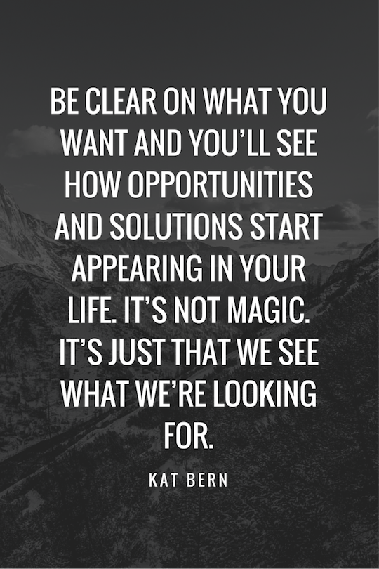 BE-CLEAR-ON-WHAT-YOU-WANT-AND-you_ll-see-how-opportunities-and-solutions-start-appearing-in-your-life.-It_s-not-magic.-It_s-just-that-we-see-what-we_re-looking-for.-2