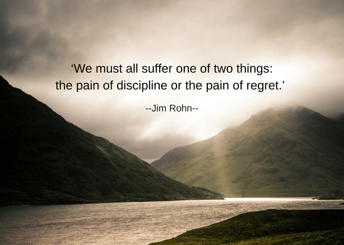 e28098we-must-all-suffer-one-of-two-things_-the-pain-of-discipline-or-the-pain-of-regret-_-jim-rohn