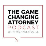 The Game Changing Attorney
