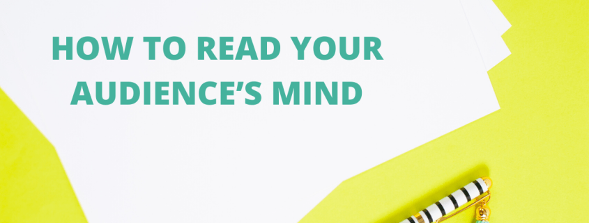 How to Read Your Audience's Mind