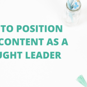 How to Position Your Content as a Thought Leader