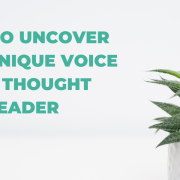 Here are four useful tools and techniques that can help you uncover your unique voice as a thought leader to stand out in your industry.
