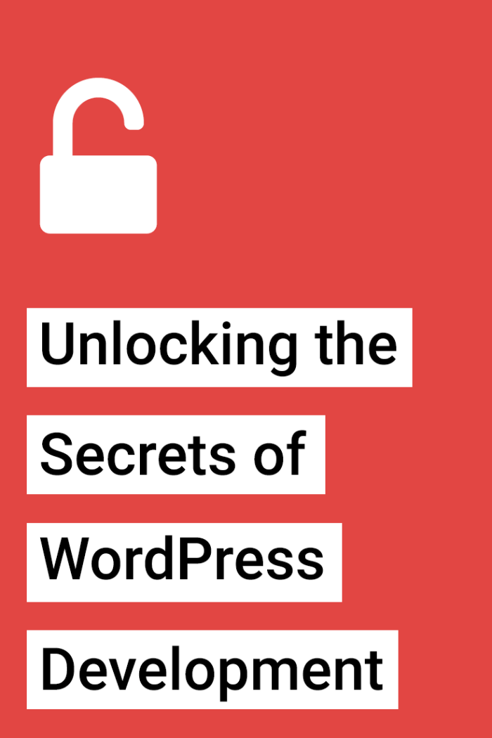 Unlocking the Secrets of WordPress Development
