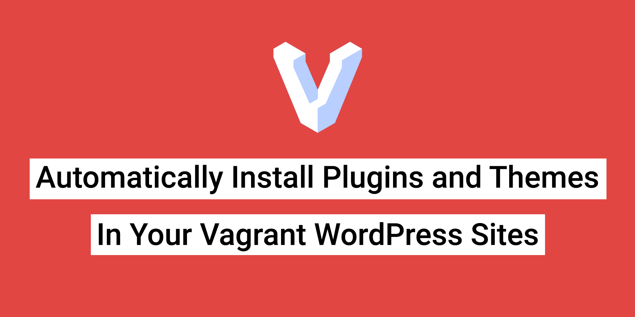 Vagrant - Themes and Plugins
