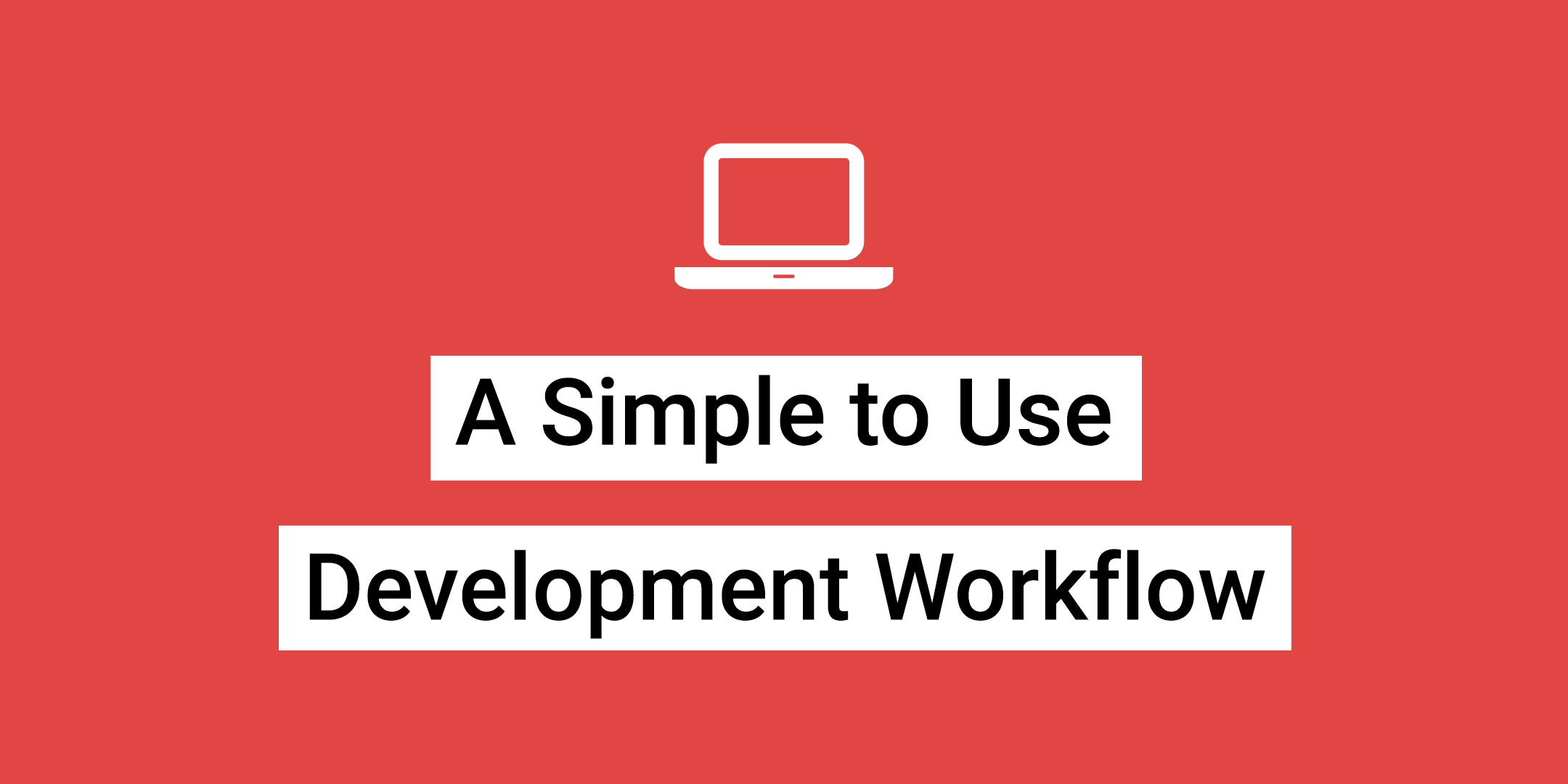 Simple Development Workflow