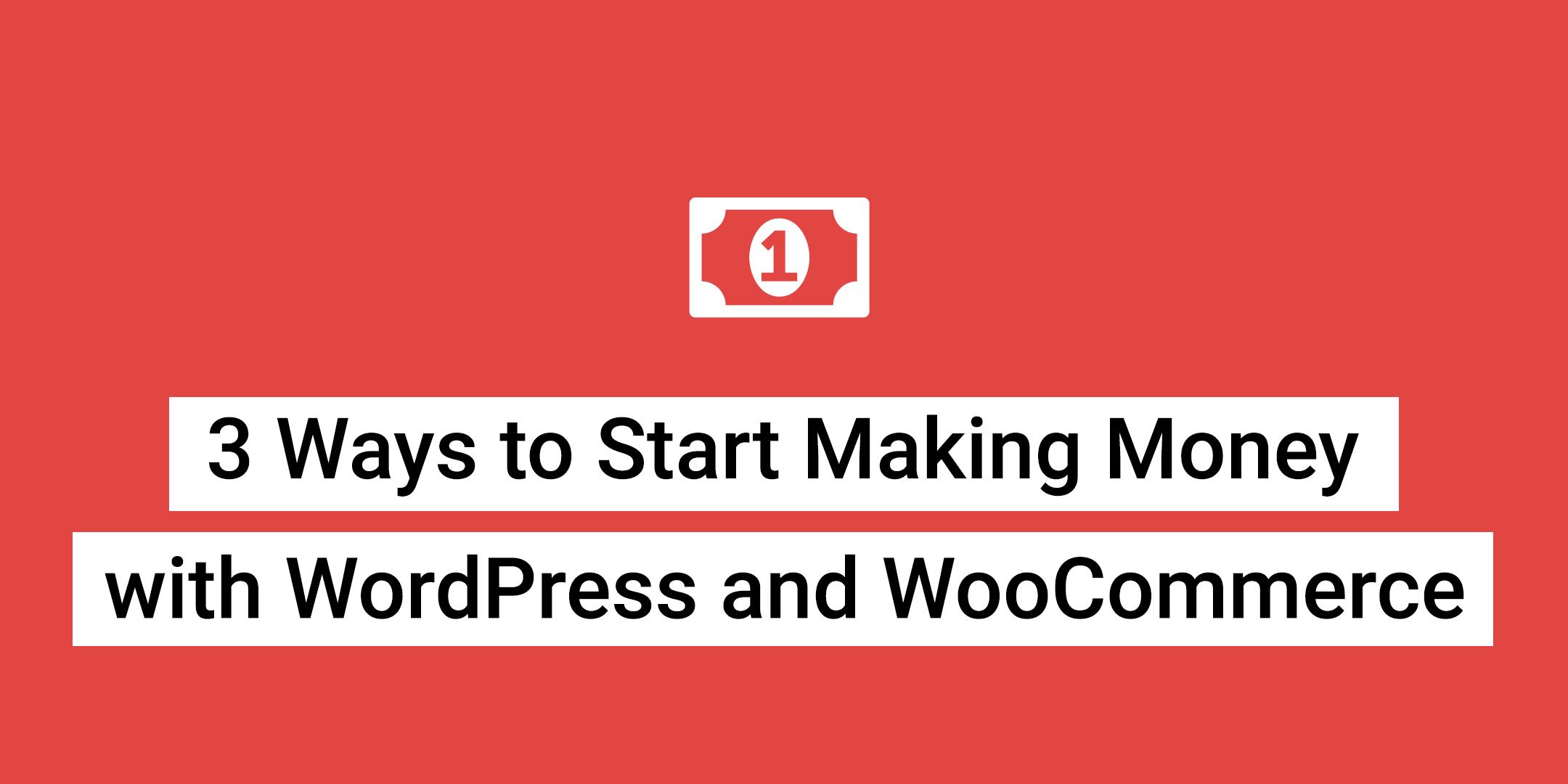 Make Money with WordPress and WooCommerce