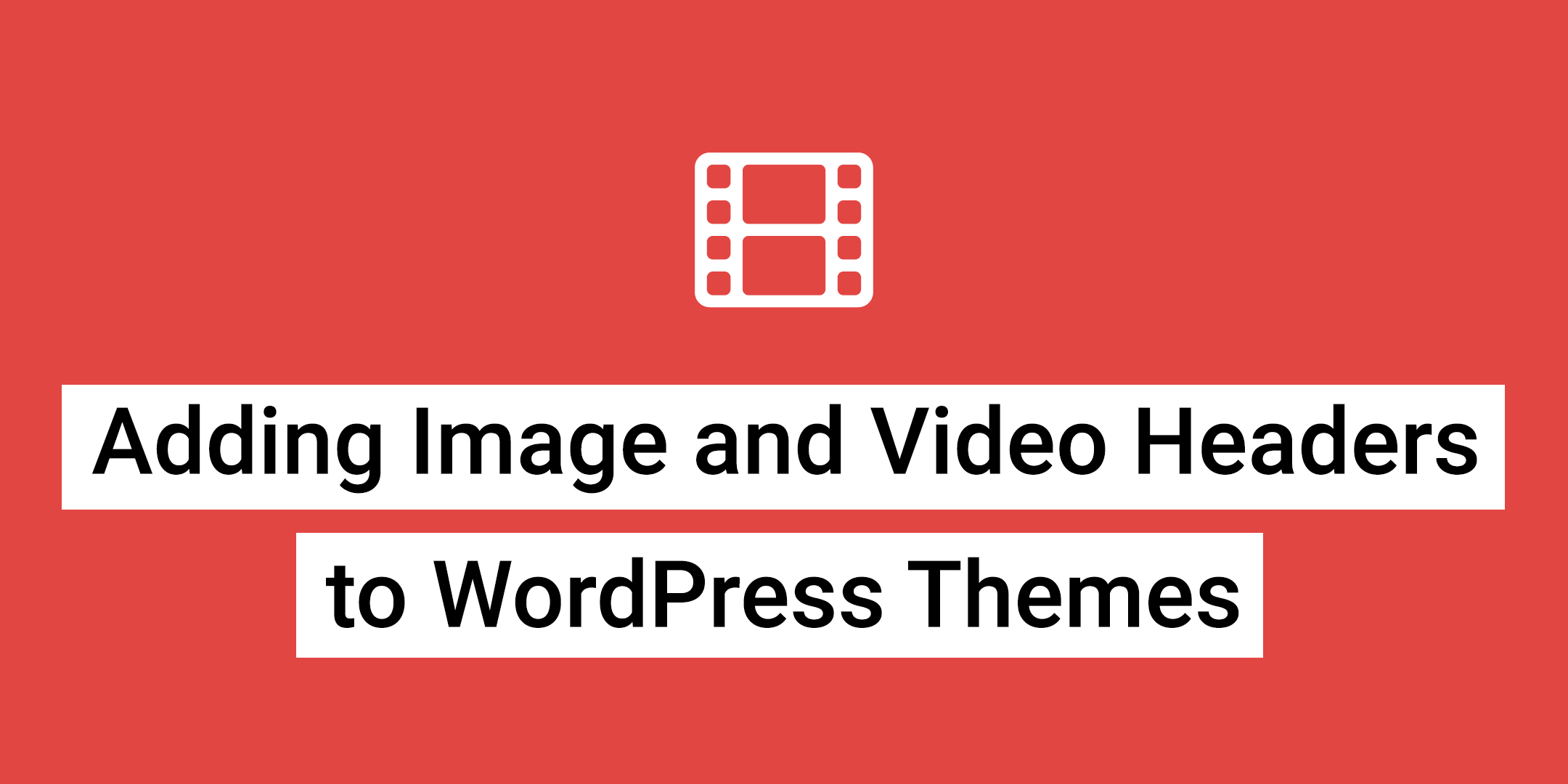Adding Image and Video Headers to Your WordPress Themes