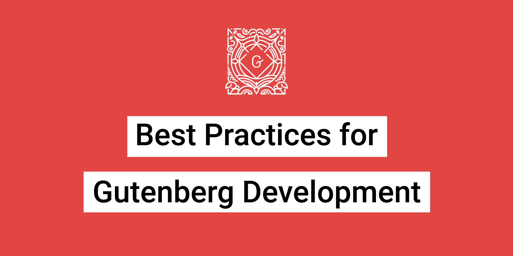Gutenberg Best Practices