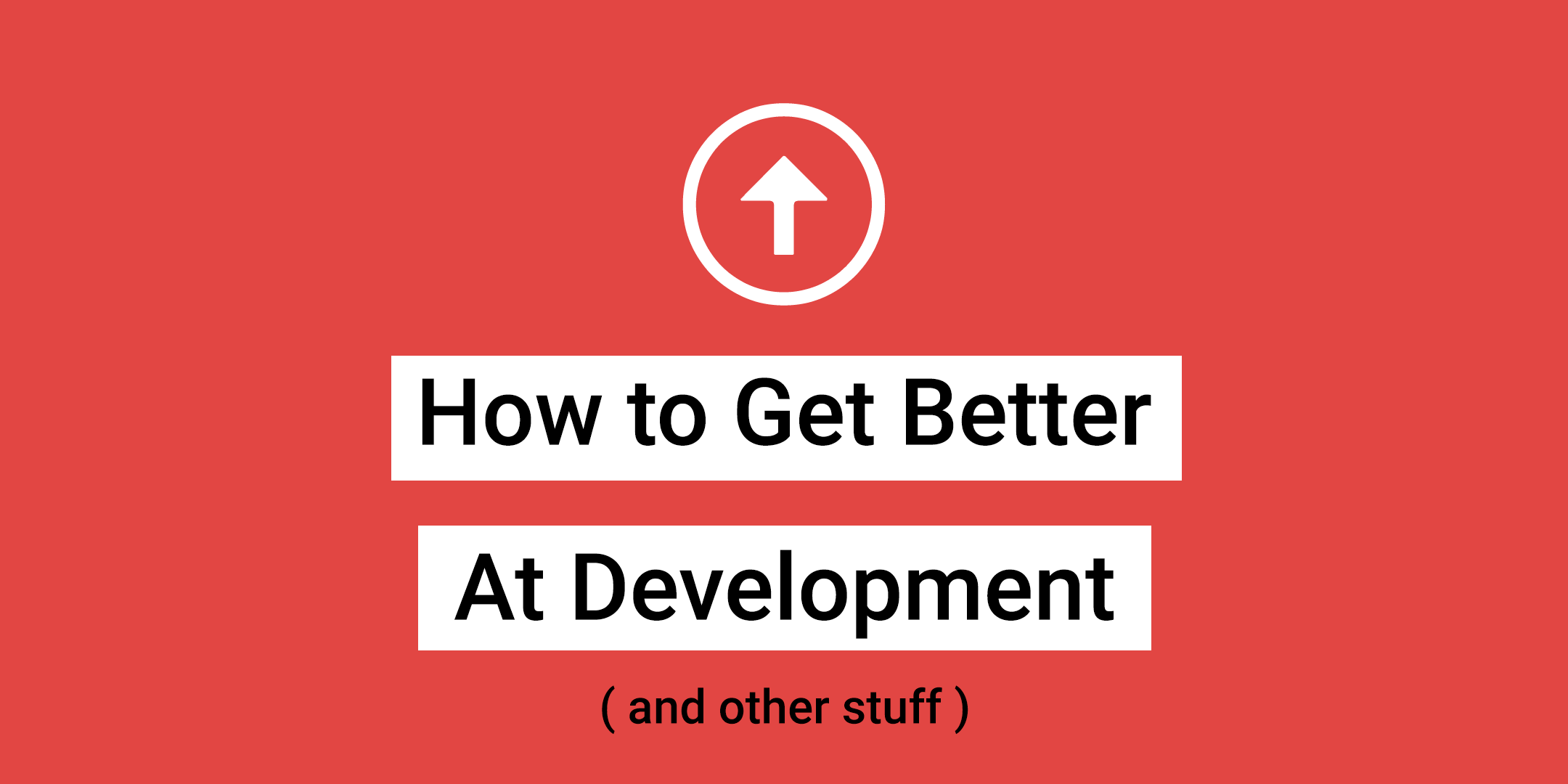 How to Get Better at Development