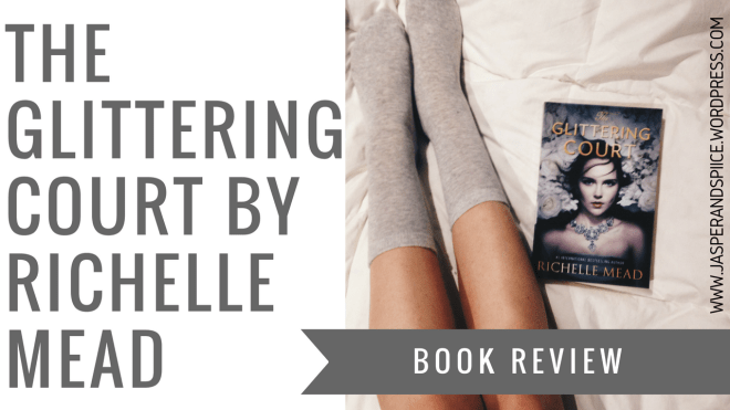 the glittering court book review header - The Glittering Court by Richelle Mead | Review