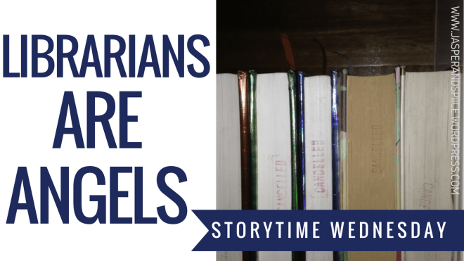 librarians are angels blog header - Storytime Wednesday: Librarians Are Angels