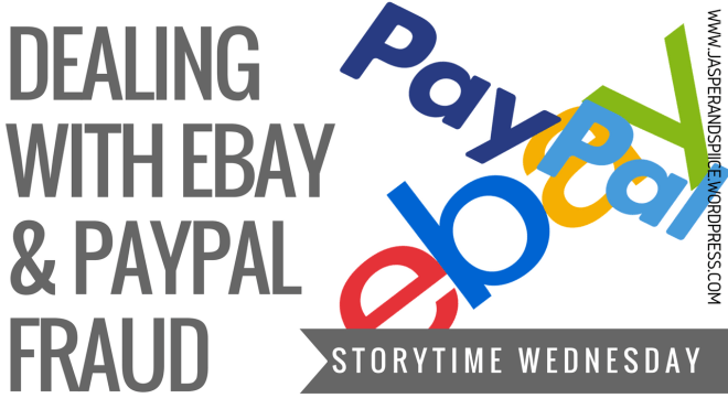 dealing with ebay paypal fraud 2018 blog header - eBay/ PayPal Fraud + How to Avoid It (Storytime Wednesday)
