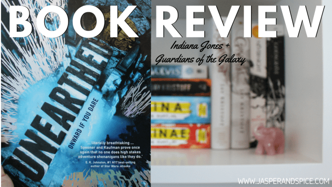 unearthed book review review 2018 header - Unearthed By Amie Kaufman & Megan Spooner | Spoilery Book Review