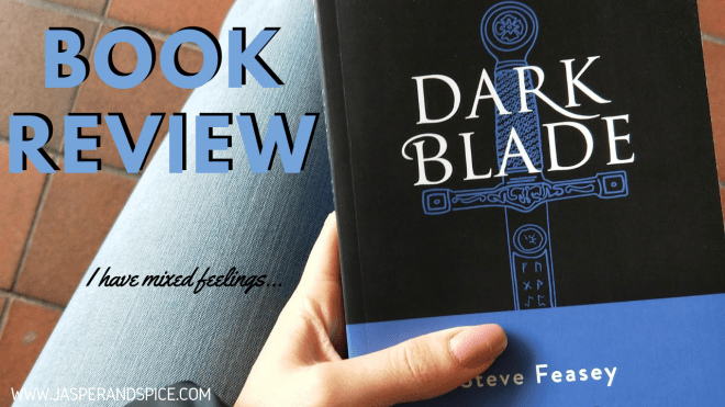 Dark Blade by Steve Feasey Book Review 2019 Header - Dark Blade by Steve Feasey | Spoiler Free Book Review