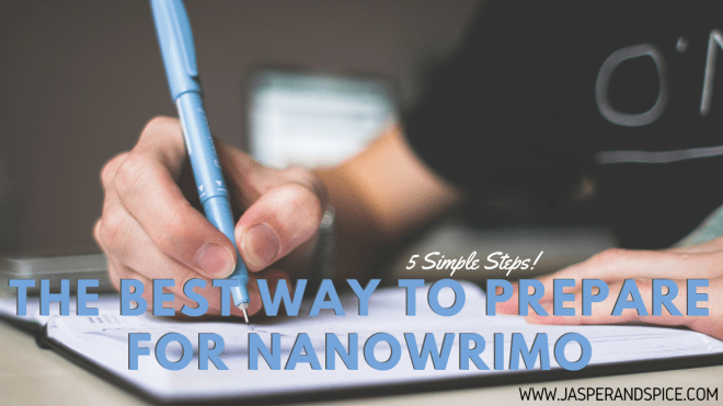The Best Way To Prepare and Plan for Nanowrimo 2019 Header - A Basic & Simple Guide To Planning Your NaNoWriMo Story!