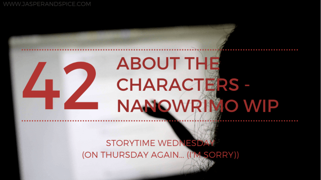 NaNoWriMo About the Characters 2019 Blog Header Storytime Wednesday - About The Characters - NaNoWriMo 2019! (SW#42)