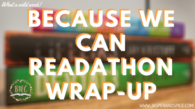 Because we can readathon wrap up 2020 Header - BECAUSE WE CAN Week-Long Readathon Wrap-Up :)