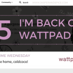 Im Back On Wattpad 2020 SW Header - Books I'm Reading In The Last Week Of May!