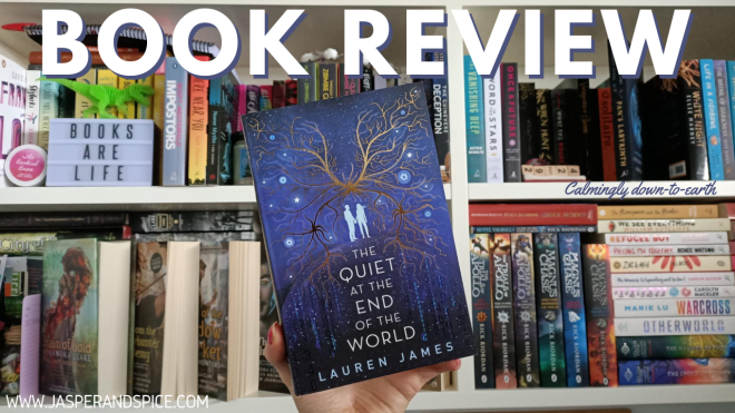 The Quiet At The End of The World Book Review 2020 Header - The Quiet At The End Of The World by Lauren James | Spoiler Free Book Review/ Chat