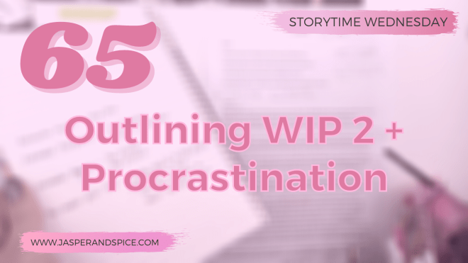 Outlining WIP 2 plus dealing with writers block and Procrastination 2020 SW Header - Outlining WIP 2 because writer's block smacked me in the face and procrastination seems like the only option instead of facing my problems (SW#65)