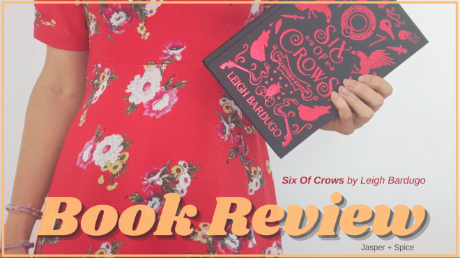 Six of Crows book review 2021 Blog Header - Six of Crows by Leigh Bardugo | Spoiler(ish) Book Review