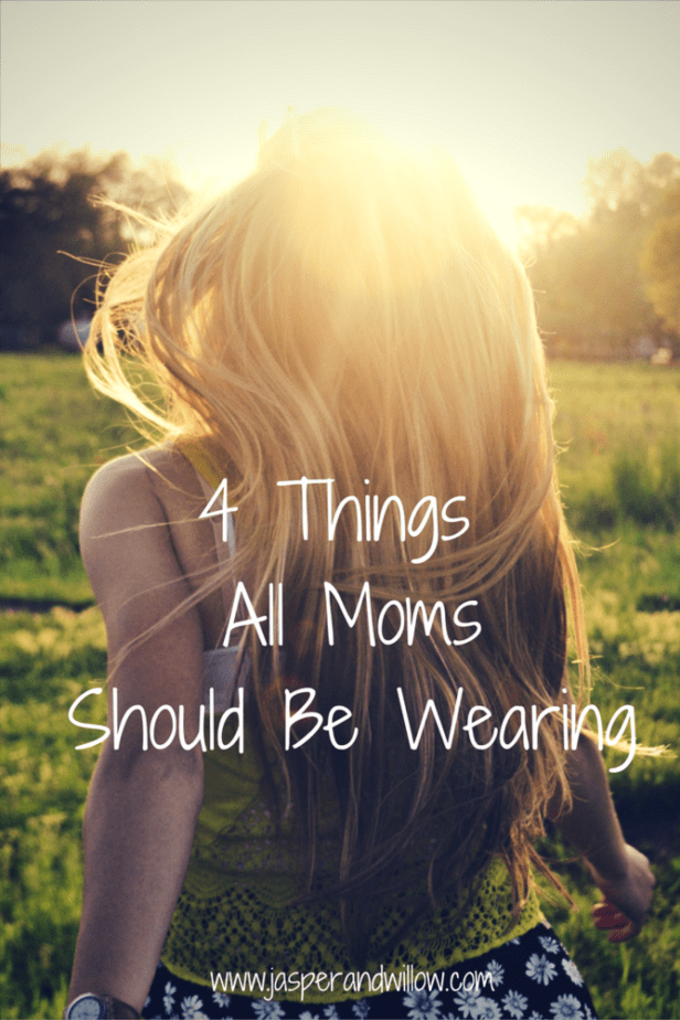 4 Things All Moms Should Be Wearing