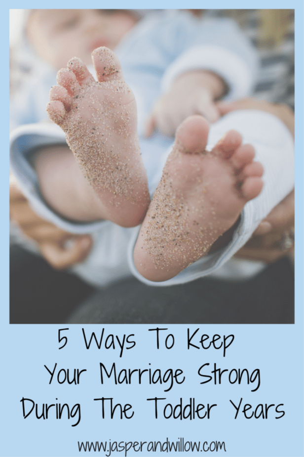 5 Ways To Keep Your Marriage Strong Through The Toddler Years