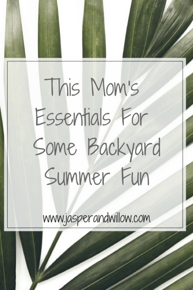 This Mom's Essentials For Backyard Summer Fun