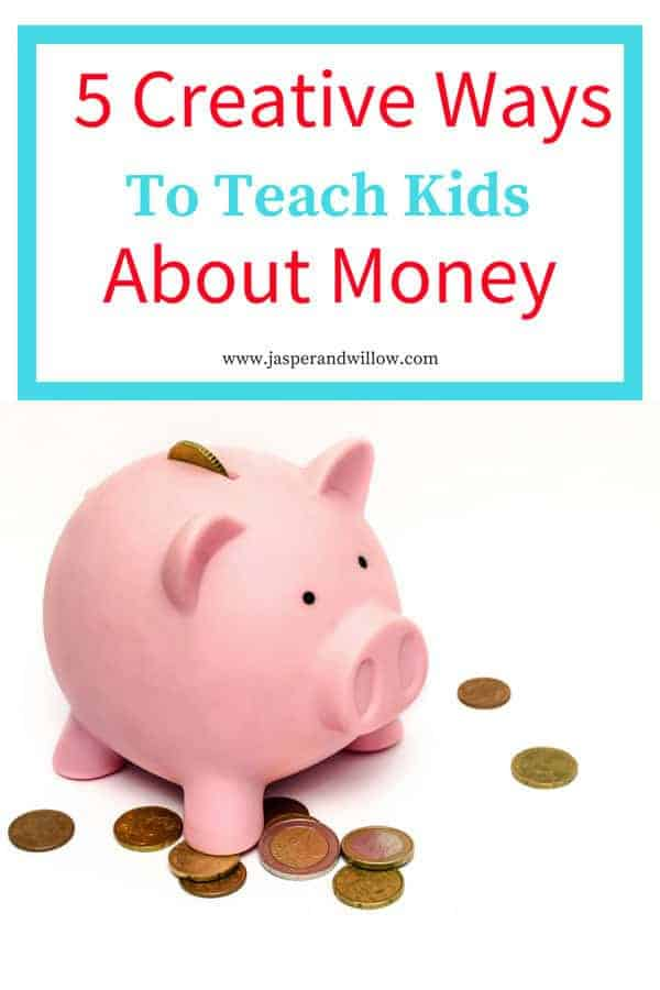 Creative Ways To Teach Kids About Money