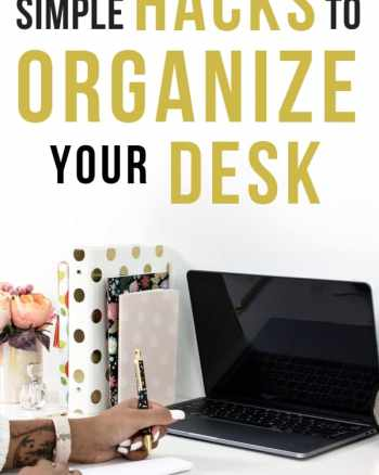 desk organization ideas simple hacks to organize your desk