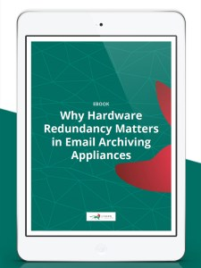 Why Hardware Redundancy Matters in Email Archiving Appliances cover