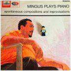 Mingus Plays Piano, Pretty Well